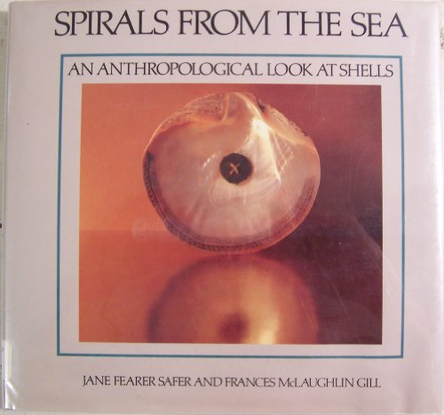 SPIRALS FROM THE SEA: An Anthropological Look at Shells