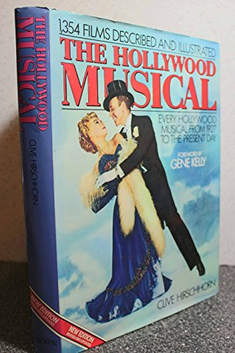 9780517540442: The Hollywood Musical: Every Hollywood Musical From 1927 to the Present Day, 1354 Films Described and Illustrated