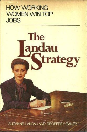 9780517540459: The Landau Strategy: How Working Women Win Top Jobs