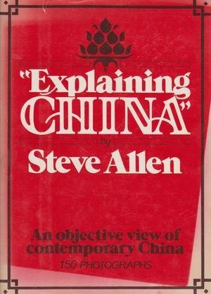 9780517540626: Explaining China: An Objective View of Contemporary China / 150 photographs