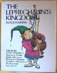 9780517540794: The Leprechaun's Kingdom: The World of Banshees, Fairies, Demons, Giants, Monsters, Mermaids, Phoukas, Vampires, Werewolves, Witches, and Many Others