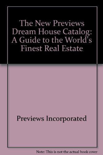New Previews: Dream House Catalog. A Guide to the world's finest real estate, (IN ENGLISCHER SPRA...