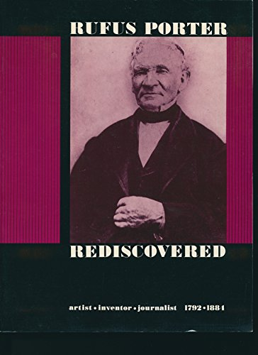 Rufus Porter Rediscovered: artist inventor journalist 1792-1884 (0517541165) by Jean Lipman