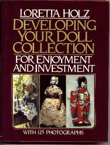 9780517541319: Developing your doll collection for enjoyment and investment