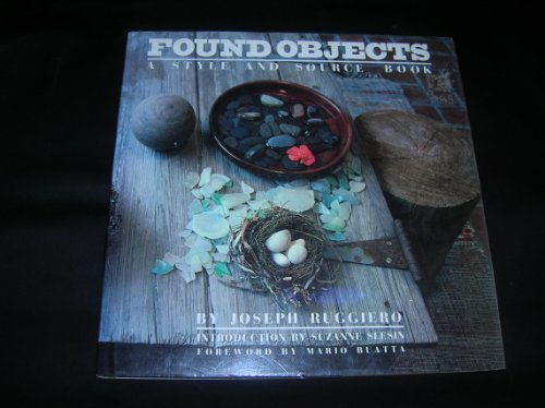 Found Objects: A Style and Source Book: Joseph Ruggiero
