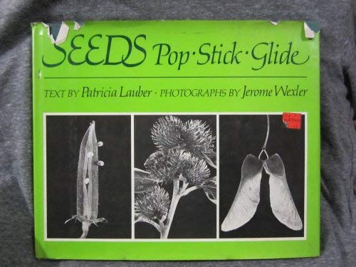Seeds: Pop, Stick, Glide: Lauber, Patricia