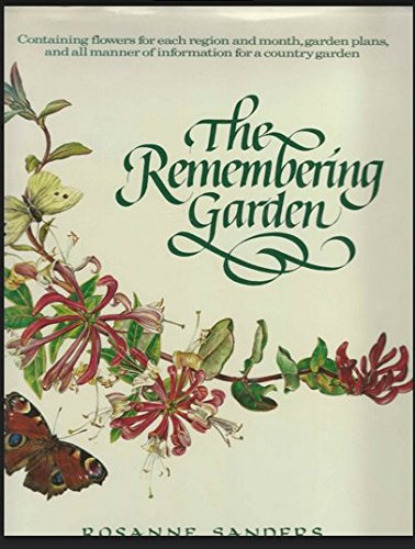 The Remembering Garden: Containing Flowers for Each Region and Month, Garden Plans, and All Manne...