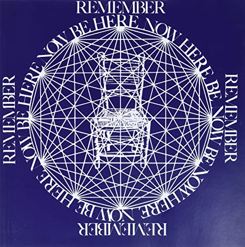 Remember: Be Here Now