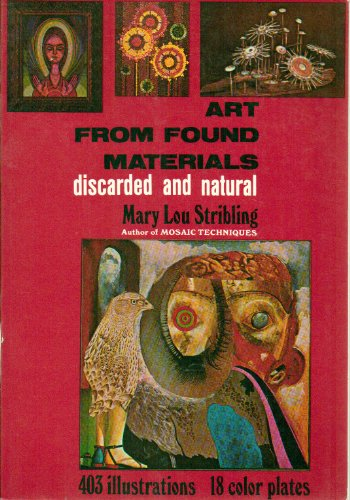 9780517543078: Art From Found Materials: Discarded And Natural