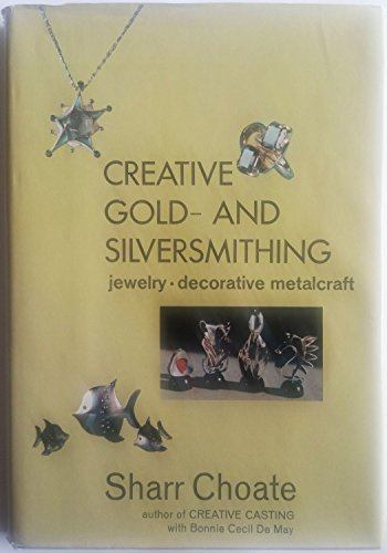 9780517543092: Creative Gold and Silversmithing