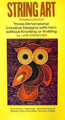9780517543108: String Art: Symmography, Three-Dimentional Creative Designs with Yarn without Knotting or Knitting
