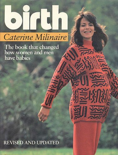 Birth: Revised and Updated: Milinaire, Catherine