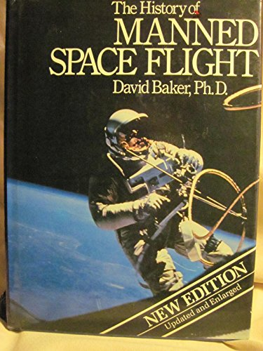 The History of Manned Space Flight.: Baker, David