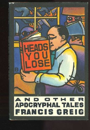 Heads You Lose: and Other Apocryphal Tales