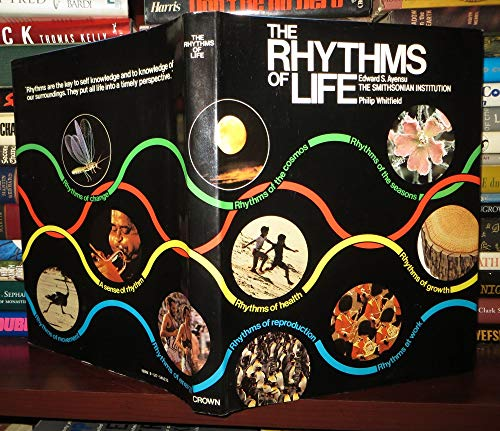 The Rhythms of Life / Consultant Editors, Edward S. Ayensu and Philip Whitfield