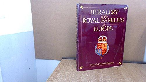 Heraldry of the Royal Families of Europe: Jiri Louda, Michael Maclagan