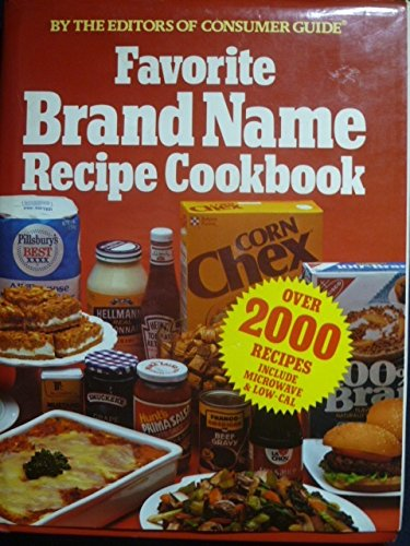 Favorite Brand Name Recipe Cookbook: Consumer Guide Editors;