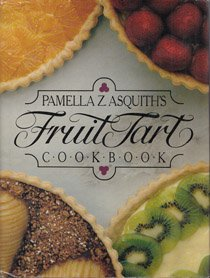 Pamella Z. Asquith's Fruit Tart Cookbook