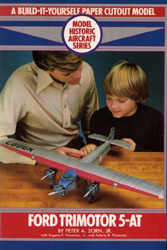 Ford Trimotor 5-AT: A Build-It-Yourself Paper Cutout: Asterie B. Provenzo,