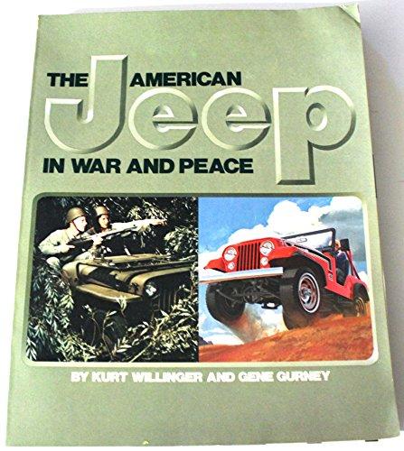 American Jeep in War and Peace: Kurt Willinger; Gene Gurney