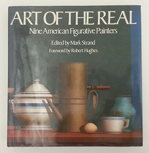 Art of the Real Nine American Figurative: Strand, Mark (editor)