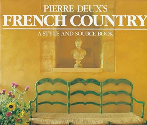 Pierre Deux's French Country, A Style and Source Book