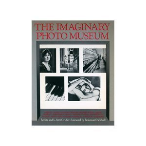 IMAGINARY PHOTO MUSEUM: With 457 Photographs from: GRUBER, Renate &