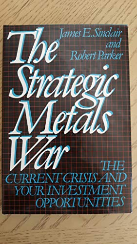 The Strategic Metals War: James E. Sinclair,