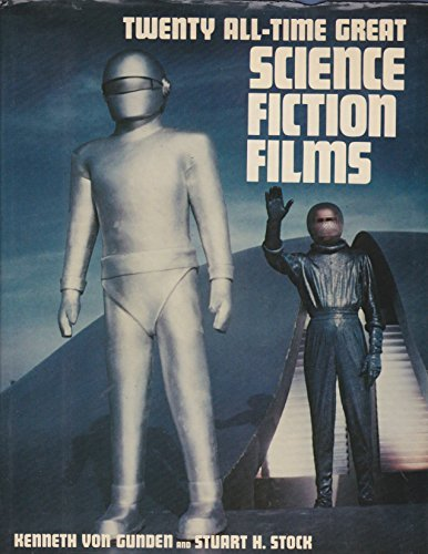 Twenty All-Time Great Science Fiction Films: Von Gunden, Kenneth;Stock, Stuart, H.