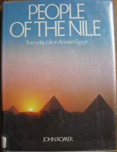 People of the Nile: Everyday Life in Ancient Egypt (0517548569) by John Romer