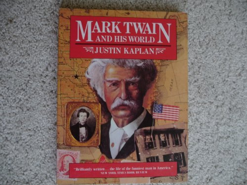 Mark Twain And His World: Justin Kaplan