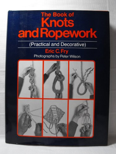 9780517548851: The Book of Knots and Ropework: Practical and Decorative