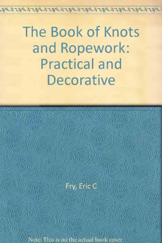 9780517548868: The Book of Knots and Ropework: Practical and Decorative
