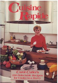 Cuisine Rapide: 230 Delectable Recipes for Cooks in a Hurry