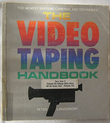 9780517549520: The Video Taping Handbook: The Newest Systems, Cameras and Techniques