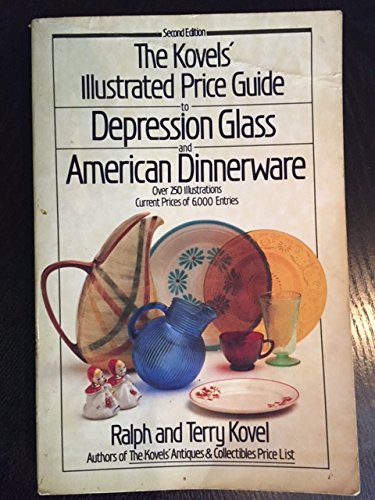 The Kovels' Illustrated Price Guide to Depression: Ralph Kovel, Terry
