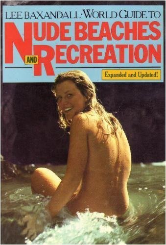 World Guide to Nude Beaches and Recreation: Baxandall, Lee M.;