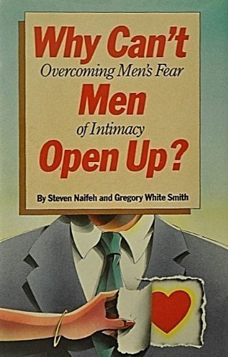 9780517549964: Why Can't Men Open Up: Overcoming Men's Fear of Intimacy
