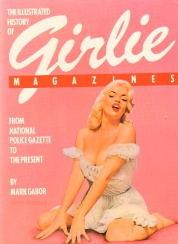 The Illustrated History of Girlie Magazines