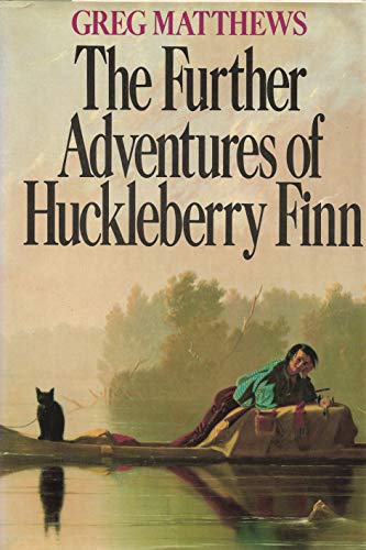 The Further Adventures of Huckleberry Finn: Matthews, Greg