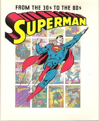 Superman: From the Thirties (30s) to the: BRIDWELL, E. Nelson