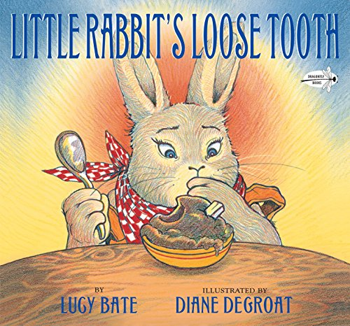Little Rabbit's Loose Tooth: Bate, Lucy