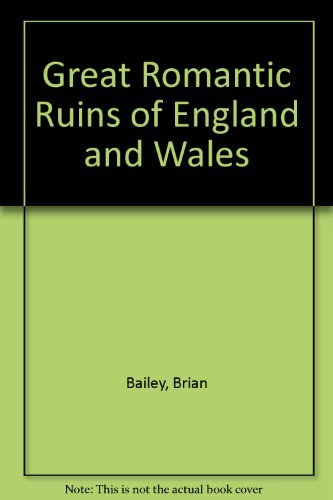 Great Romantic Ruins of England and Wales: Bailey, Brian