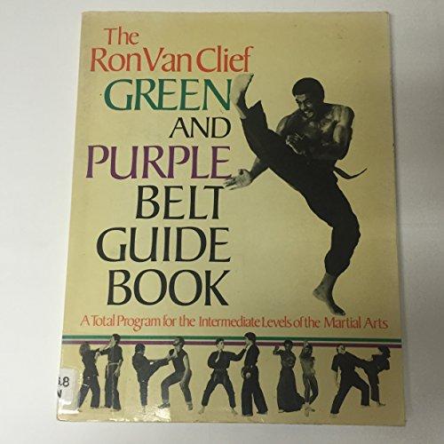 THE RON VAN CLIEF GREEN AND PURPLE BELT GUIDE BOOK: Clief, Ron Van