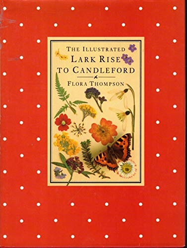 9780517551875: The Illustrated Lark Rise to Candleford: A Trilogy