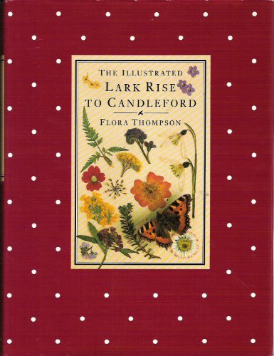 Illustrated Lark Rise to Candleford A Trilogy: Thompson, Flora