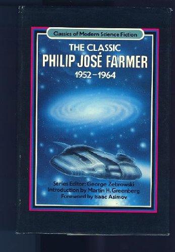 The Classic Philip Jose Farmer, 1952-1964 (Classics: Philip Jose Farmer
