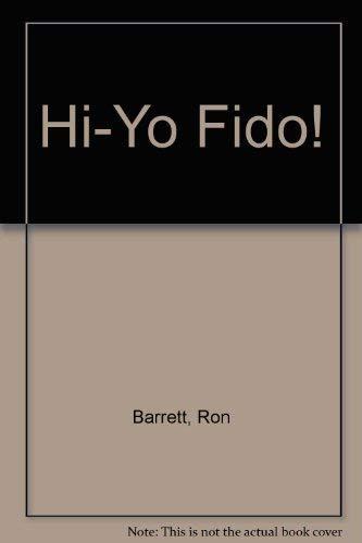 9780517552155: Hi-Yo Fido!