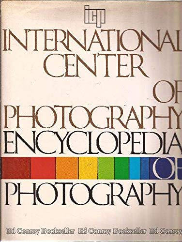 9780517552711: International Center of Photography Encyclopedia of Photography