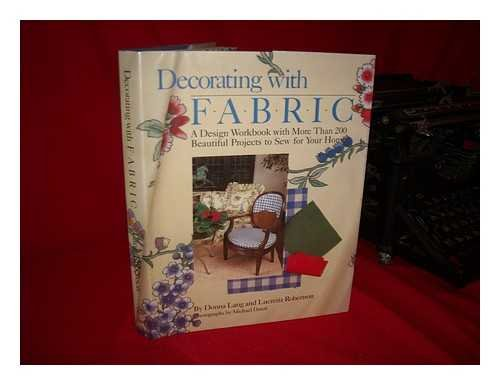 Decorating with Fabric: a Design Workbook with More Than 200 Beautiful Projects to Sew for Your ...